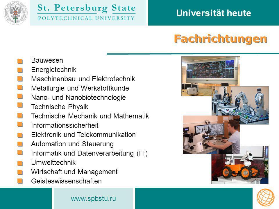www.spbstu.ru Bauwesen Energietechnik Maschinenbau und Elektrotechnik Metallurgie und Werkstoffkunde Nano- und Nanobiotechnologie Technische Physik Te