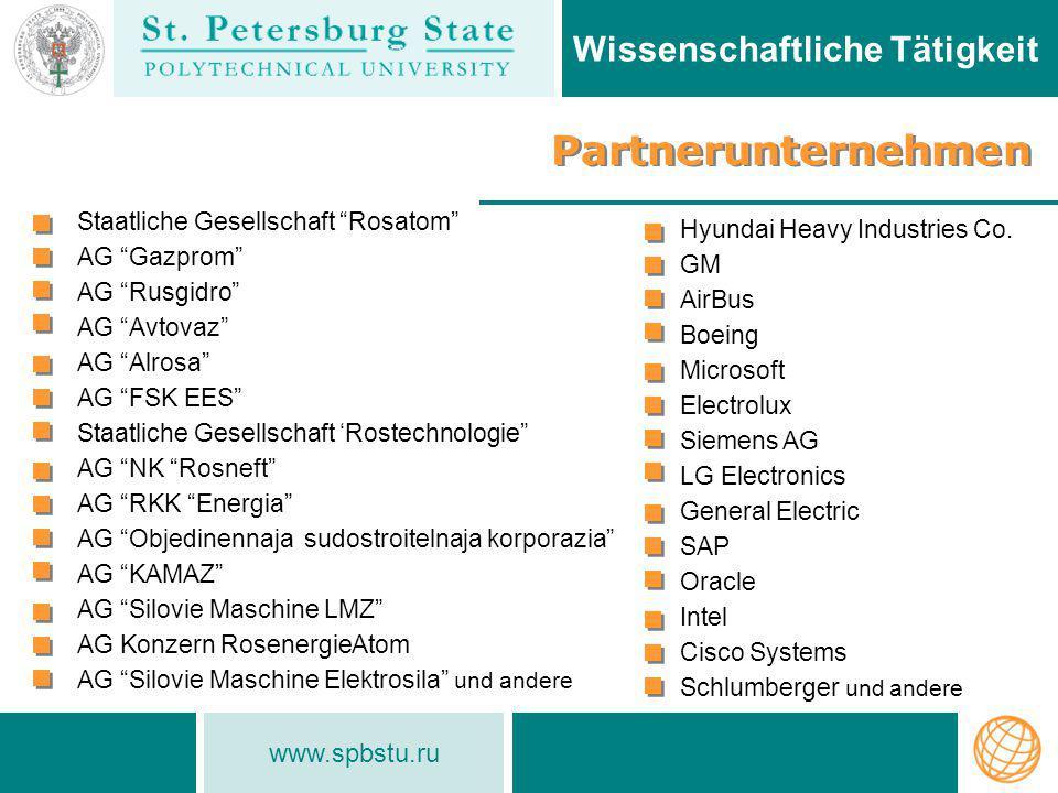 www.spbstu.ru Partnerunternehmen Wissenschaftliche Tätigkeit Hyundai Heavy Industries Co. GM AirBus Boeing Microsoft Electrolux Siemens AG LG Electron