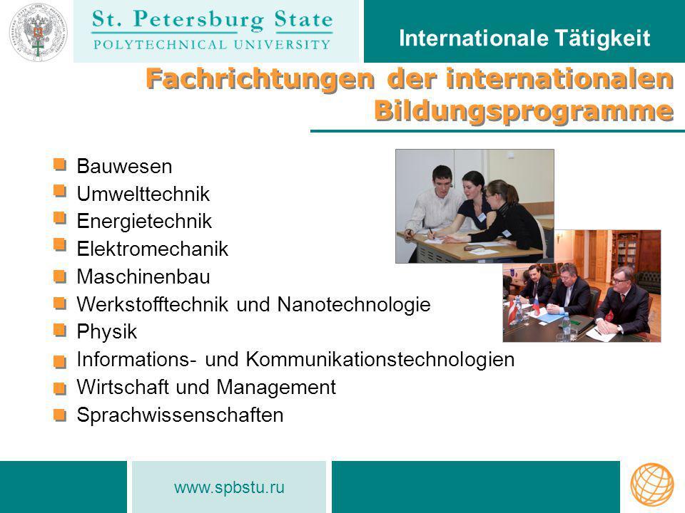 www.spbstu.ru Fachrichtungen der internationalen Bildungsprogramme Fachrichtungen der internationalen Bildungsprogramme Internationale Tätigkeit Bauwe