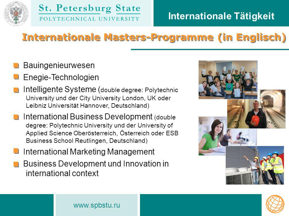 www.spbstu.ru Internationale Tätigkeit Internationale Masters-Programme (in Englisch) Bauingenieurwesen Enegie-Technologien Intelligente Systeme ( dou