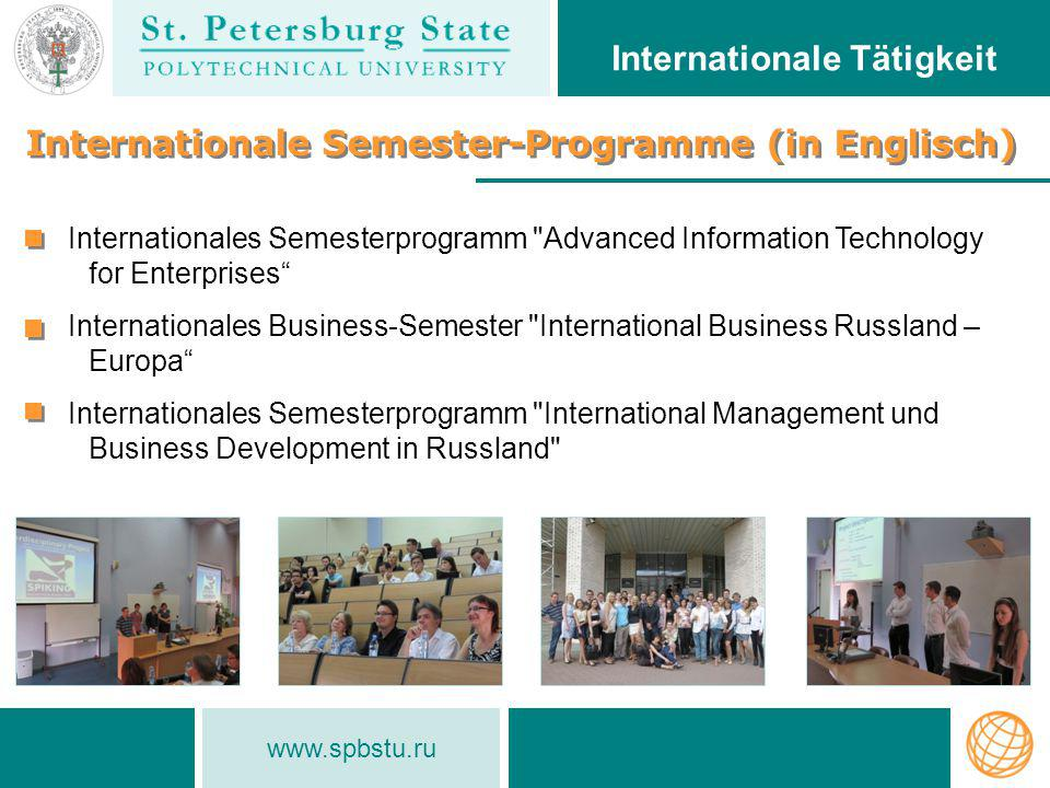www.spbstu.ru Internationale Semester-Programme (in Englisch) Internationale Tätigkeit Internationales Semesterprogramm