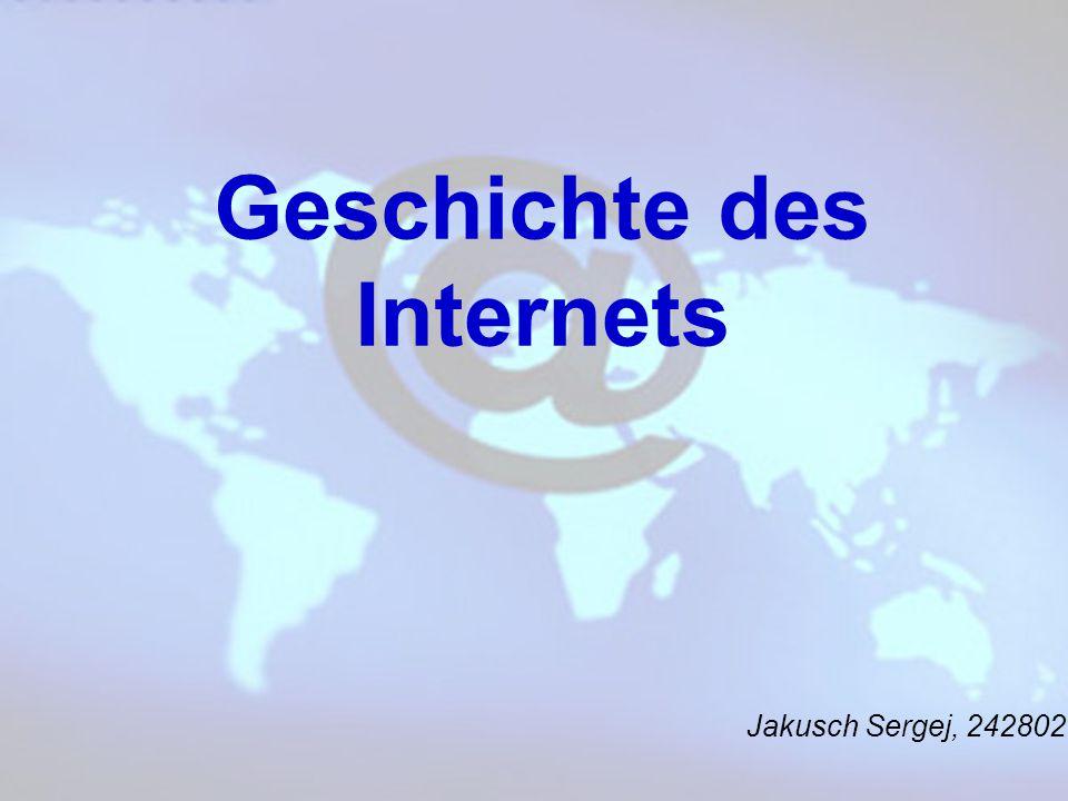 Jakusch Sergej, 242802 Geschichte des Internets