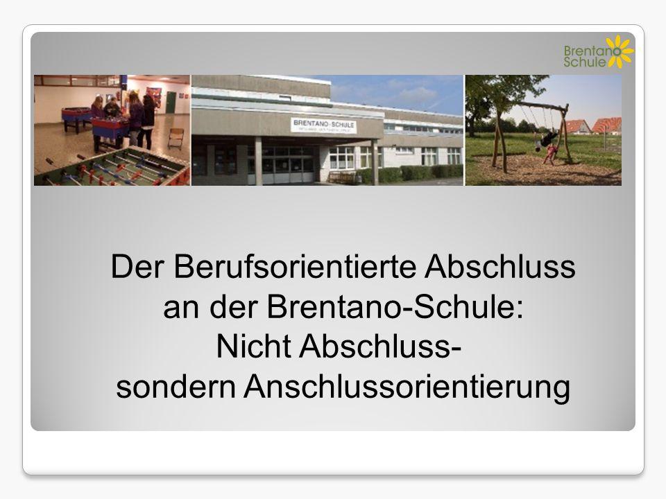 Der Berufsorientierte Abschluss an der Brentano-Schule: Nicht Abschluss- sondern Anschlussorientierung
