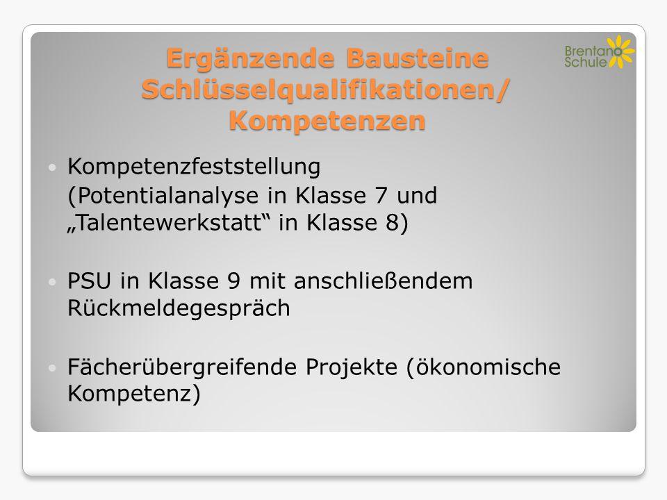 """Ergänzende Bausteine Schlüsselqualifikationen/ Kompetenzen Kompetenzfeststellung (Potentialanalyse in Klasse 7 und """"Talentewerkstatt"""" in Klasse 8) PSU"""