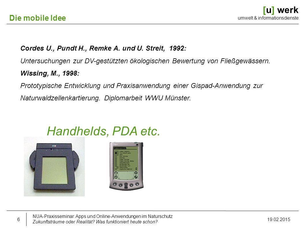 [u] werk umwelt & informationsdienste Die mobile Idee Cordes U., Pundt H., Remke A. und U. Streit, 1992: Untersuchungen zur DV-gestützten ökologischen