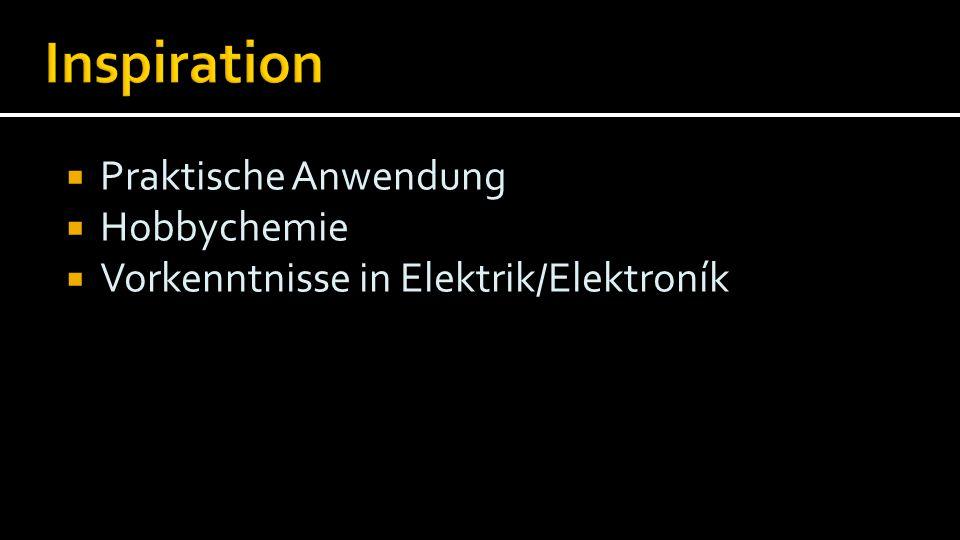  Praktische Anwendung  Hobbychemie  Vorkenntnisse in Elektrik/Elektroník