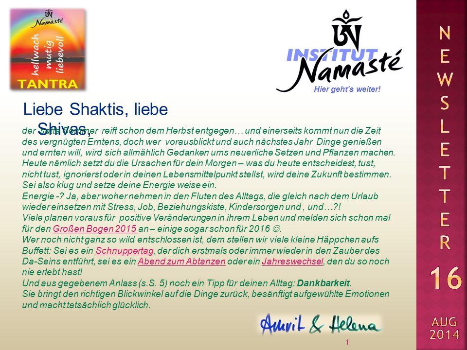 Liebe Shaktis, liebe Shivas, 1 der satte Sommer reift schon dem Herbst entgegen… und einerseits kommt nun die Zeit des vergnügten Erntens, doch wer vo