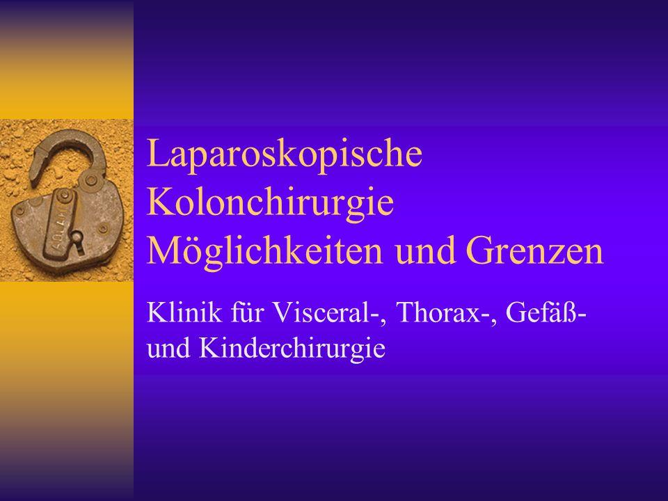 Laparoskopische Kolonchirurgie Möglichkeiten und Grenzen Eingriffsoptionen  Vollständig laparoskopisch  Laparoskopisch assistiert  Handassistiert  Laparoskopisch-konventionell kombiniert  Laparoskopisch-endoskopisch kombiniert  Konversion
