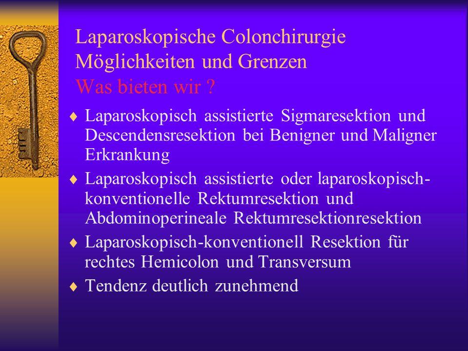Laparoskopische Colonchirurgie Möglichkeiten und Grenzen Was bieten wir .
