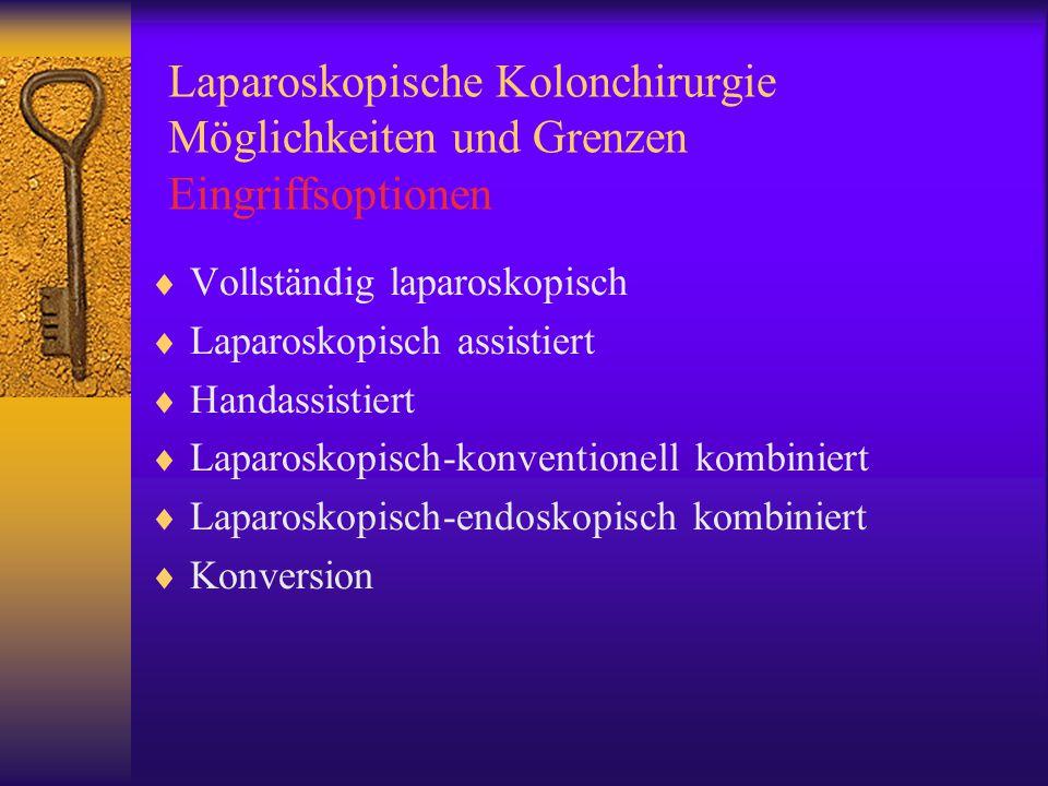 Laparoskopische Colonchirurgie Möglichkeiten und Grenzen Die Operation: distales Absetzen Rektum und Anastomose