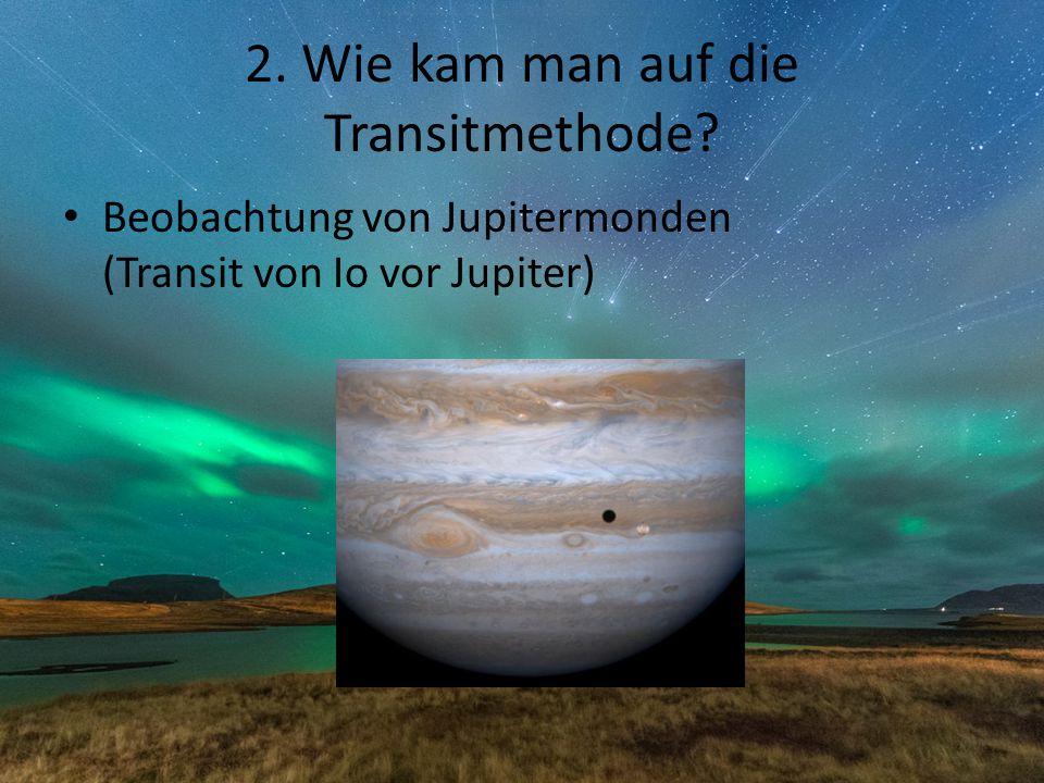 2. Wie kam man auf die Transitmethode? Beobachtung von Jupitermonden (Transit von Io vor Jupiter)