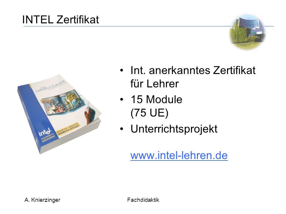 A. KnierzingerFachdidaktik INTEL Zertifikat Int.