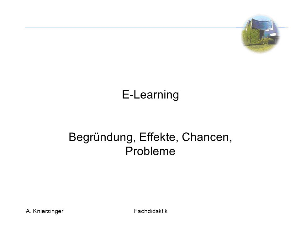 A. KnierzingerFachdidaktik Werkzeuge für E-Learning