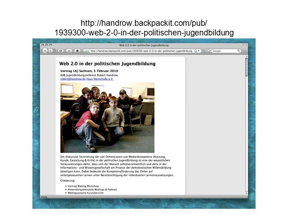 http://handrow.backpackit.com/pub/ 1939300-web-2-0-in-der-politischen-jugendbildung