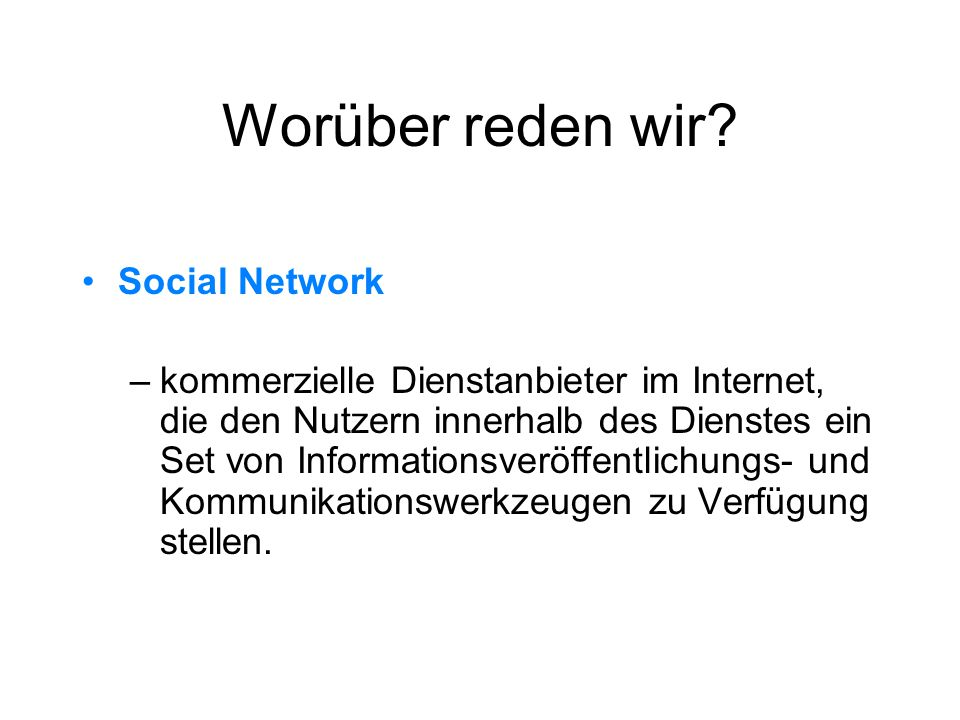 Informationsfluss Web 2.0 Individuell: –Email –SMS –Chat –Twitter –Social Networks –Youtube / Flickr Gemeinschaftlich: –Newsletter –Forum –Weblog –Wiki –Online Community –Youtube / Flickr