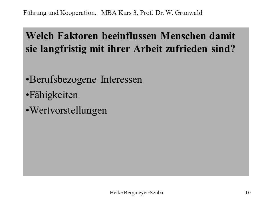 Führung und Kooperation, MBA Kurs 3, Prof. Dr. W. Grunwald Heike Bergmeyer-Szuba.10 Welch Faktoren beeinflussen Menschen damit sie langfristig mit ihr