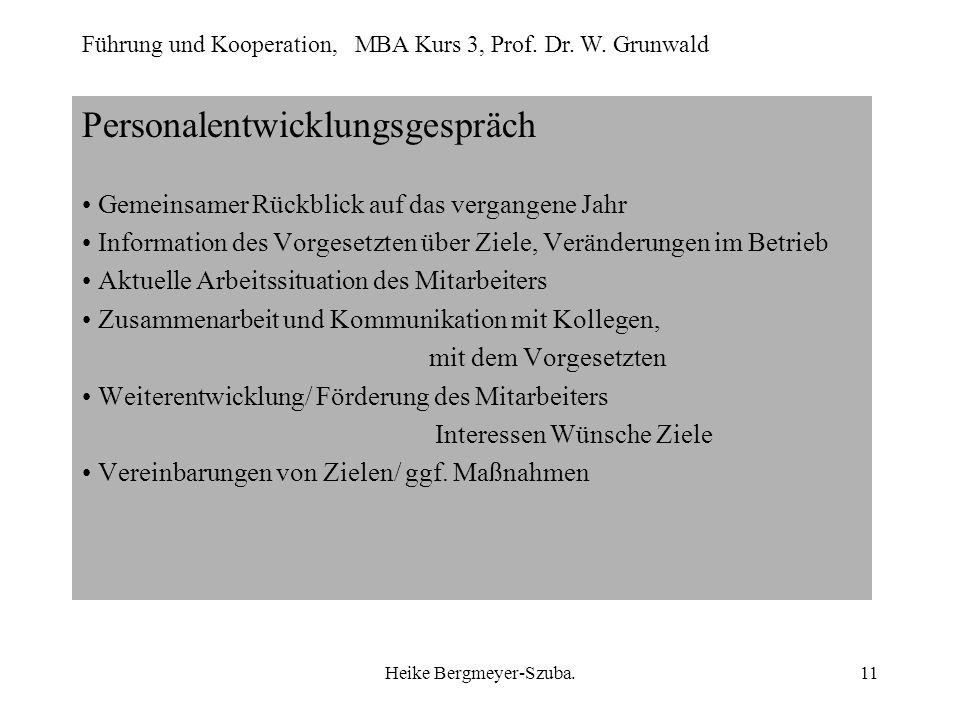 Führung und Kooperation, MBA Kurs 3, Prof. Dr. W. Grunwald Heike Bergmeyer-Szuba.11 Personalentwicklungsgespräch Gemeinsamer Rückblick auf das vergang