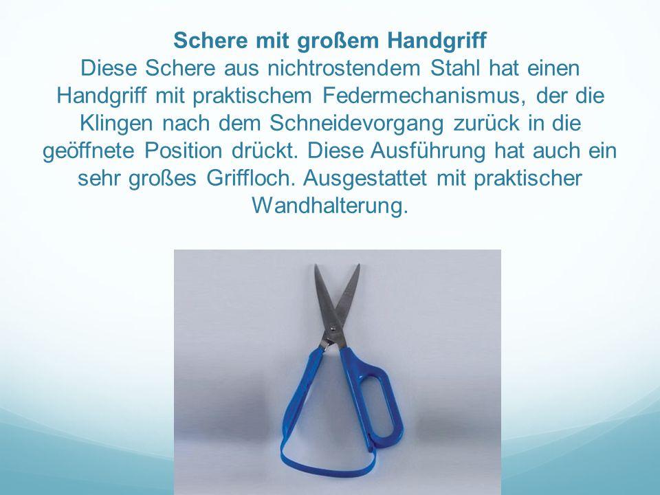 Schere mit großem Handgriff Diese Schere aus nichtrostendem Stahl hat einen Handgriff mit praktischem Federmechanismus, der die Klingen nach dem Schne