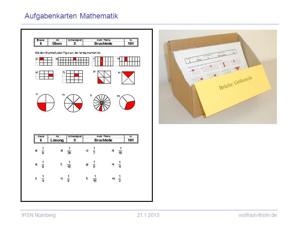 IPSN Nürnberg21.1.2015 wolfram-thom.de Aufgabenkarten Mathematik