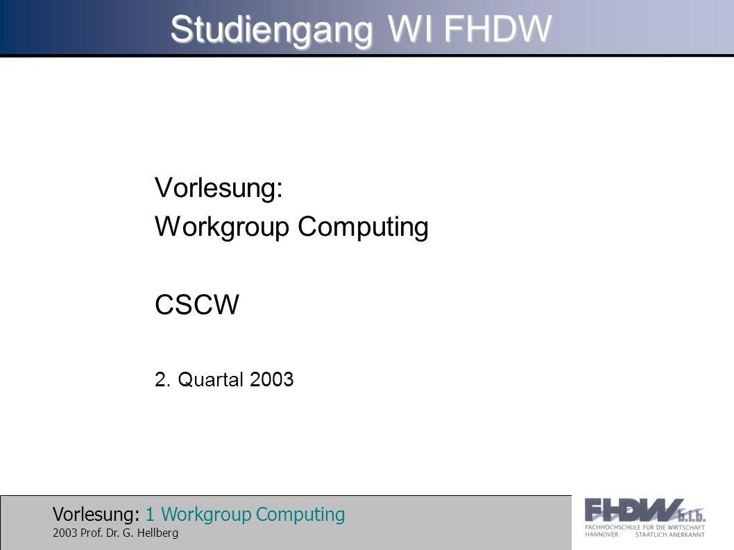 Vorlesung: 12 Workgroup Computing 2003 Prof.Dr. G.