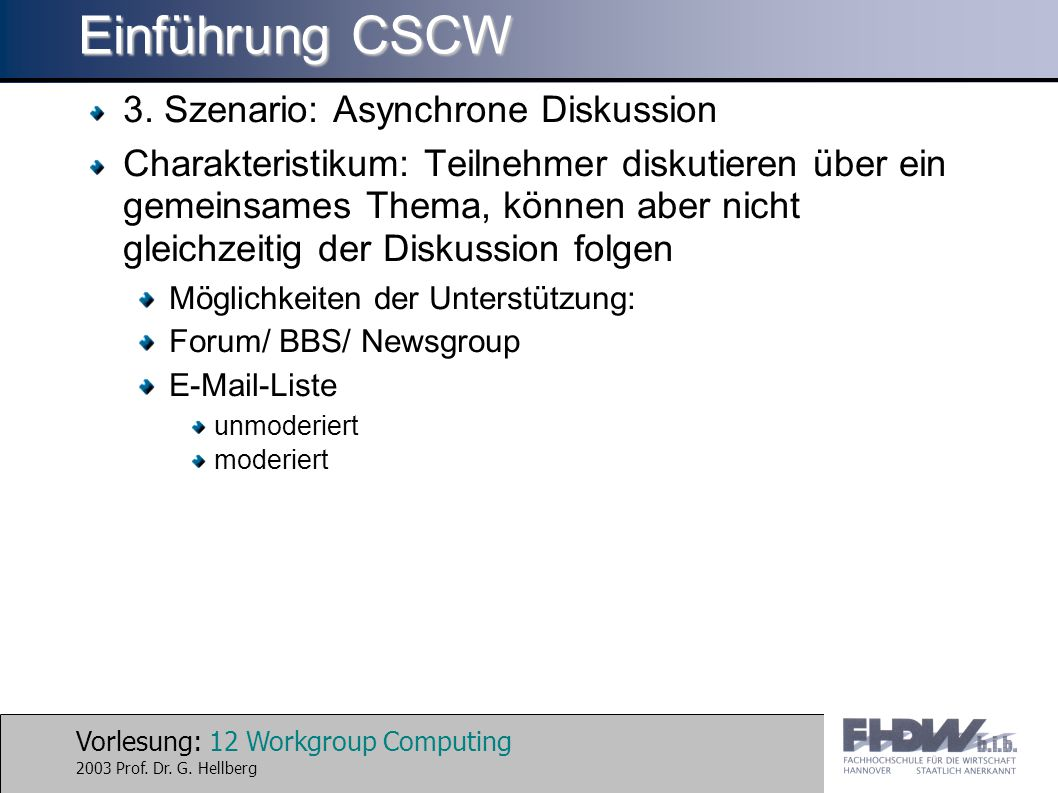 Vorlesung: 12 Workgroup Computing 2003 Prof. Dr. G.