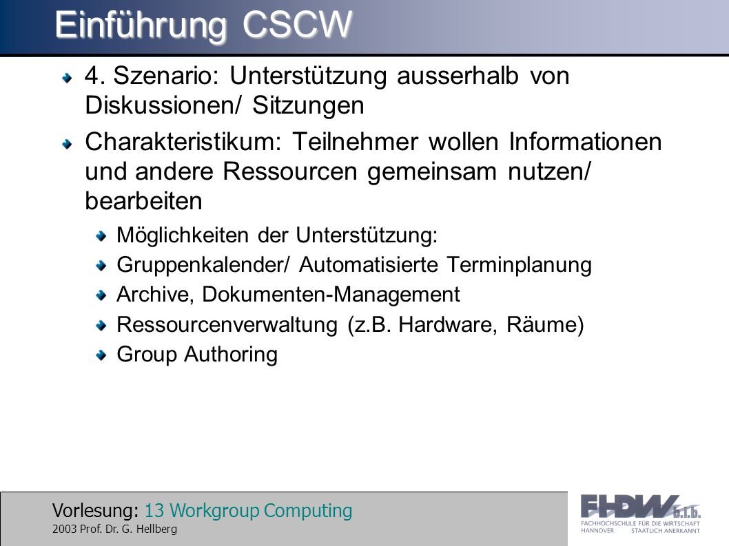 Vorlesung: 13 Workgroup Computing 2003 Prof. Dr. G.