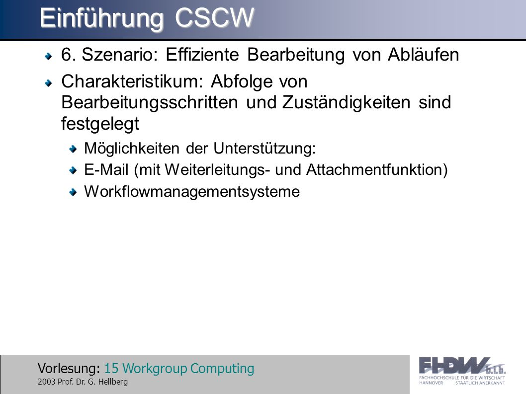 Vorlesung: 15 Workgroup Computing 2003 Prof. Dr. G.