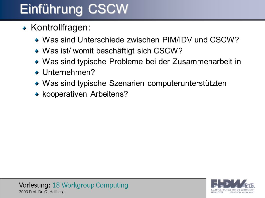 Vorlesung: 18 Workgroup Computing 2003 Prof. Dr. G.