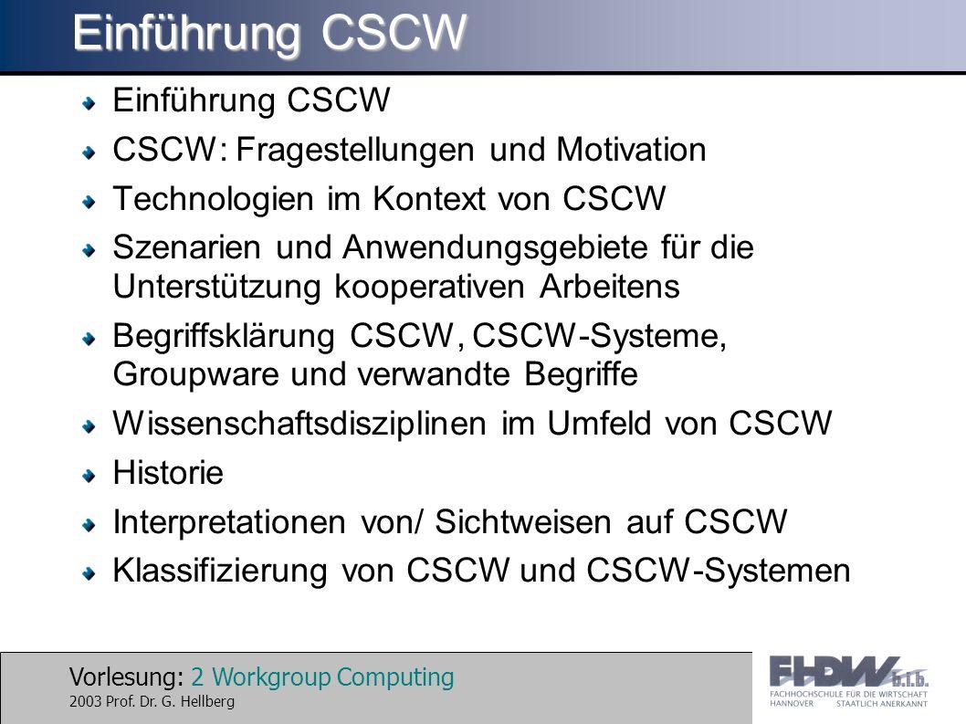 Vorlesung: 13 Workgroup Computing 2003 Prof.Dr. G.