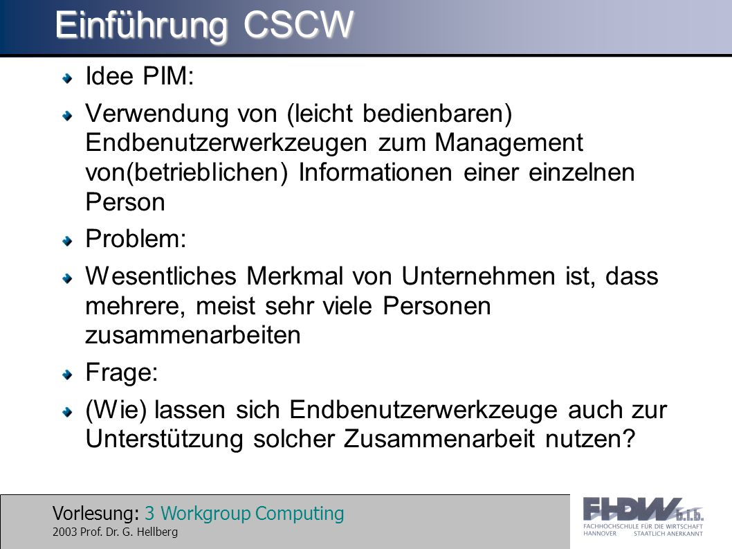 Vorlesung: 3 Workgroup Computing 2003 Prof. Dr. G.