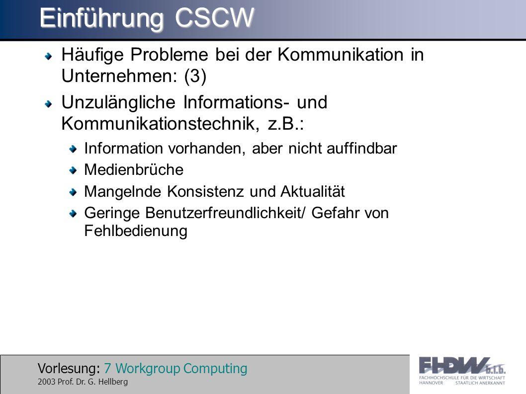 Vorlesung: 8 Workgroup Computing 2003 Prof.Dr. G.