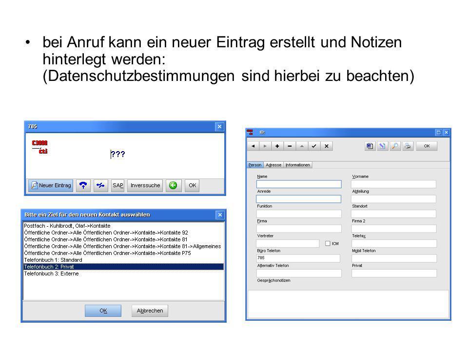 bei Anruf kann ein neuer Eintrag erstellt und Notizen hinterlegt werden: (Datenschutzbestimmungen sind hierbei zu beachten)