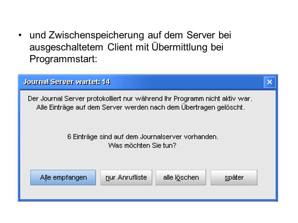 und Zwischenspeicherung auf dem Server bei ausgeschaltetem Client mit Übermittlung bei Programmstart: