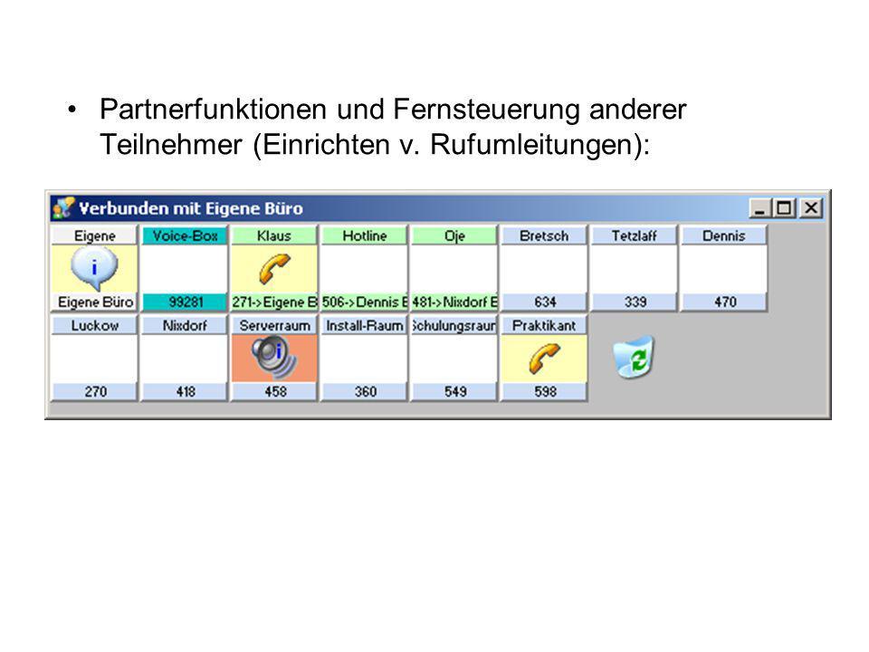 Partnerfunktionen und Fernsteuerung anderer Teilnehmer (Einrichten v. Rufumleitungen):