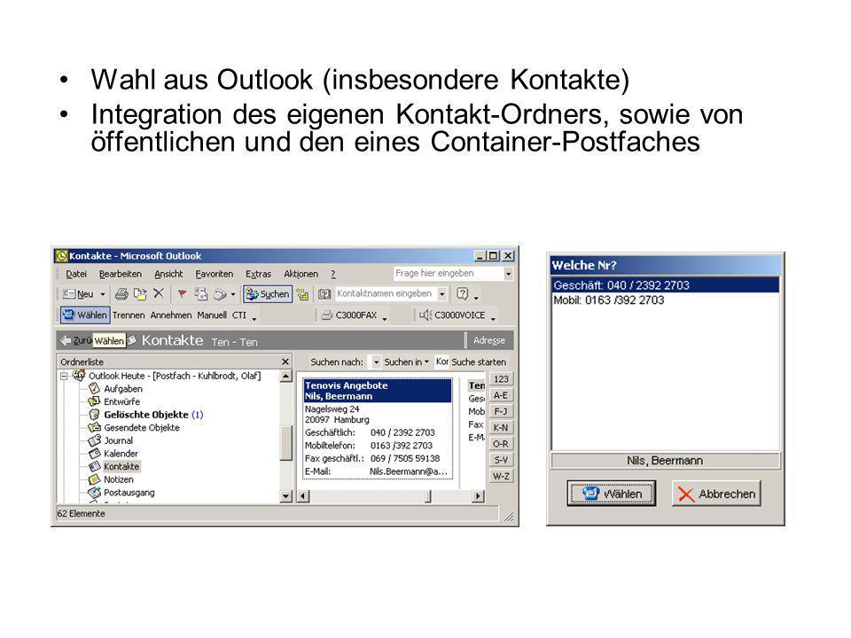 Wahl aus Outlook (insbesondere Kontakte) Integration des eigenen Kontakt-Ordners, sowie von öffentlichen und den eines Container-Postfaches