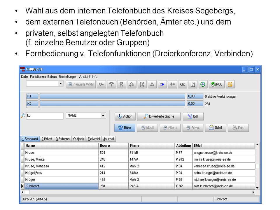 Wahl aus dem internen Telefonbuch des Kreises Segebergs, dem externen Telefonbuch (Behörden, Ämter etc.) und dem privaten, selbst angelegten Telefonbuch (f.