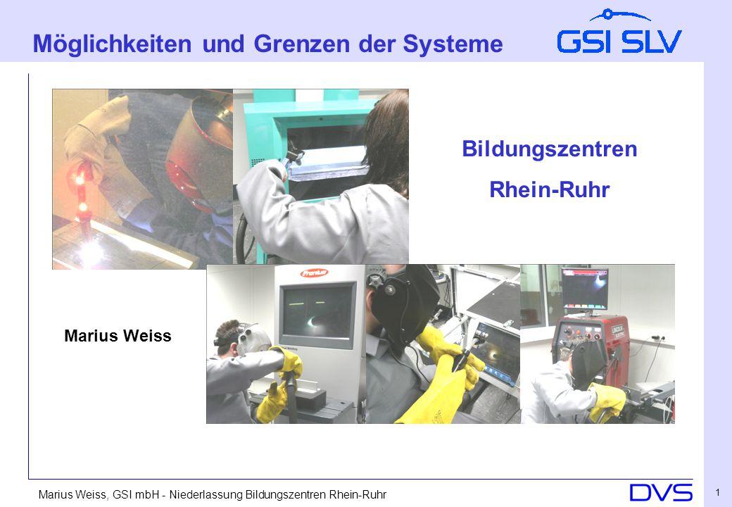 Marius Weiss, GSI mbH - Niederlassung Bildungszentren Rhein-Ruhr 1 Möglichkeiten und Grenzen der Systeme Bildungszentren Rhein-Ruhr Marius Weiss
