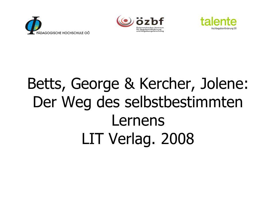 Betts, George & Kercher, Jolene: Der Weg des selbstbestimmten Lernens LIT Verlag. 2008