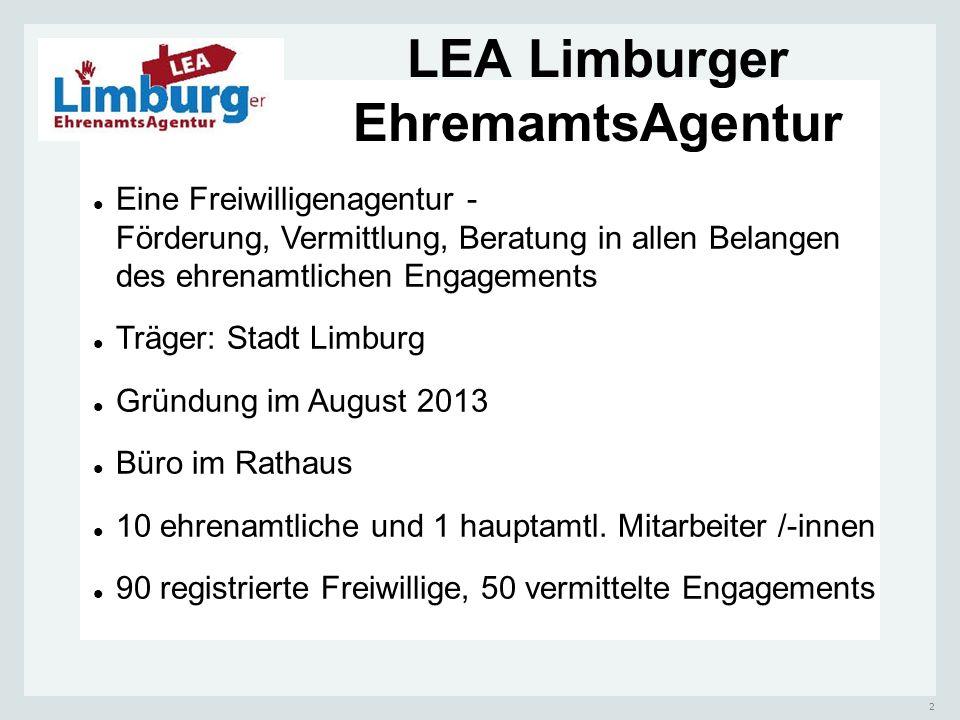 2 LEA Limburger EhremamtsAgentur Eine Freiwilligenagentur - Förderung, Vermittlung, Beratung in allen Belangen des ehrenamtlichen Engagements Träger: