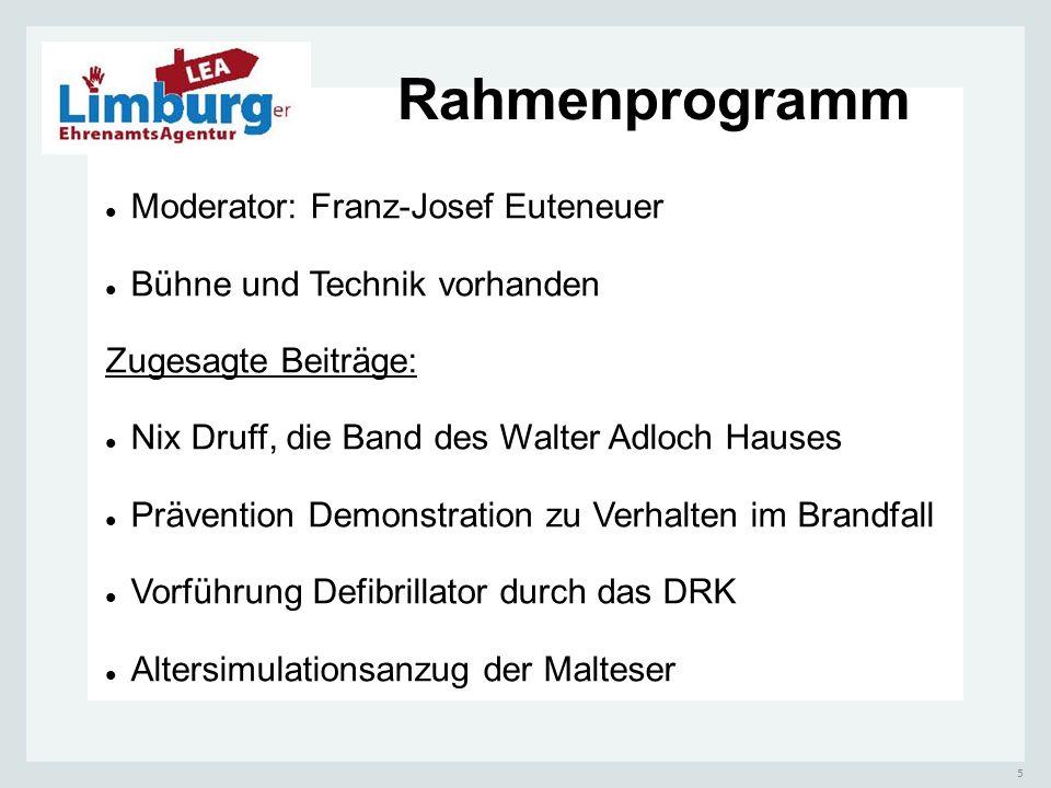 5 Rahmenprogramm Moderator: Franz-Josef Euteneuer Bühne und Technik vorhanden Zugesagte Beiträge: Nix Druff, die Band des Walter Adloch Hauses Prävent