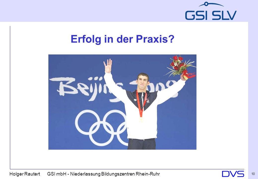 Holger Rautert GSI mbH - Niederlassung Bildungszentren Rhein-Ruhr 10 Erfolg in der Praxis?