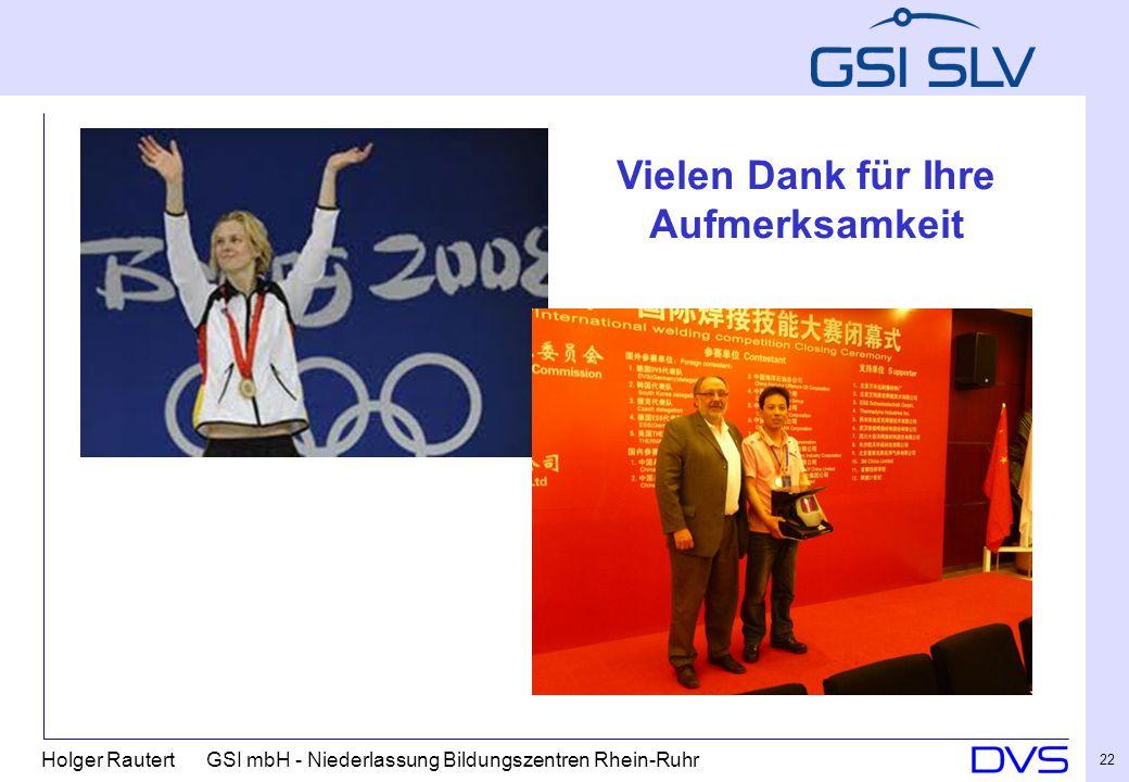 Holger Rautert GSI mbH - Niederlassung Bildungszentren Rhein-Ruhr 22 Vielen Dank für Ihre Aufmerksamkeit