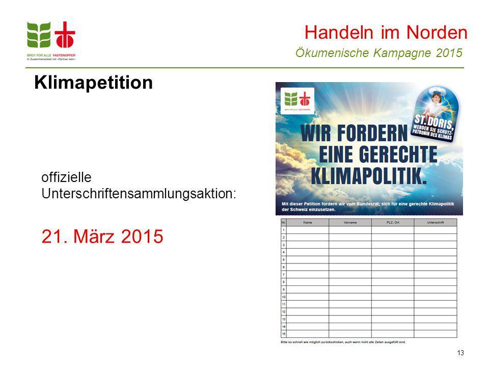 Ökumenische Kampagne 2015 13 Klimapetition offizielle Unterschriftensammlungsaktion: 21.