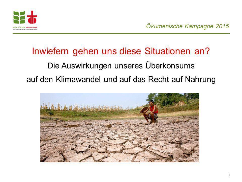 Ökumenische Kampagne 2015 3 Inwiefern gehen uns diese Situationen an.