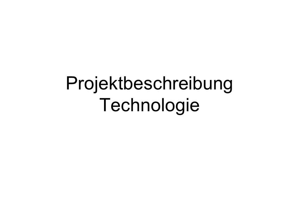Projektbeschreibung Technologie