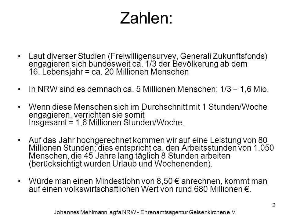Johannes Mehlmann lagfa NRW - Ehrenamtsagentur Gelsenkirchen e.V. Zahlen: Laut diverser Studien (Freiwilligensurvey, Generali Zukunftsfonds) engagiere