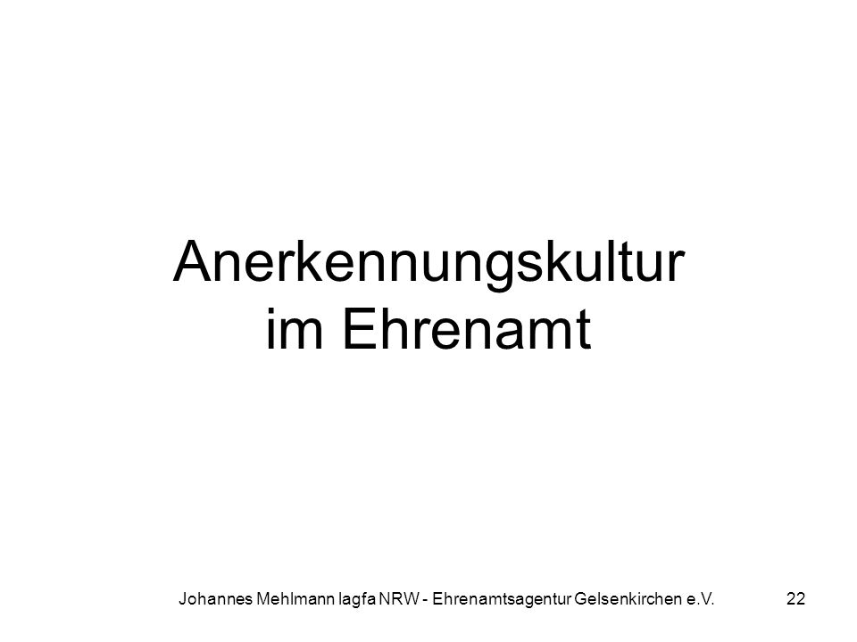 Anerkennungskultur im Ehrenamt Johannes Mehlmann lagfa NRW - Ehrenamtsagentur Gelsenkirchen e.V.22