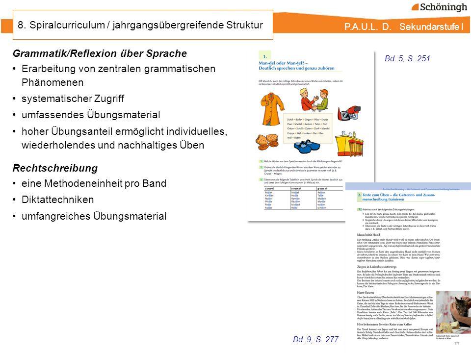 P.A.U.L. D. Sekundarstufe I Grammatik/Reflexion über Sprache Erarbeitung von zentralen grammatischen Phänomenen systematischer Zugriff umfassendes Übu