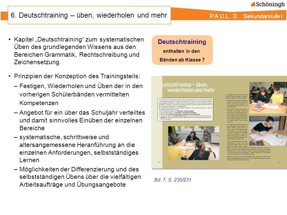 """P.A.U.L. D. Sekundarstufe I 6. Deutschtraining – üben, wiederholen und mehr Kapitel """"Deutschtraining"""" zum systematischen Üben des grundlegenden Wissen"""