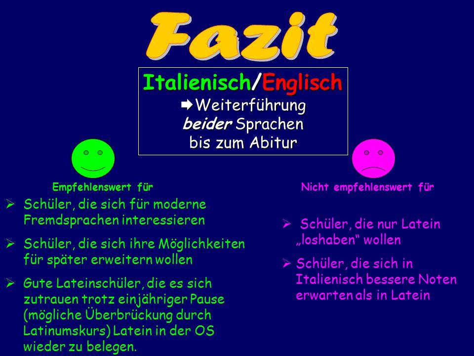 Empfehlenswert für  Schüler, die sich für moderne Fremdsprachen interessieren  Schüler, die sich ihre Möglichkeiten für später erweitern wollen  Gu